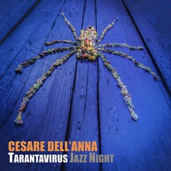 Cesare DellAnna Tarantavirus Jazz Night Cover Album