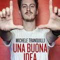 """""""Una buona idea """" di Michele Tranquilli"""